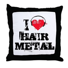 I love hair metal Throw Pillow