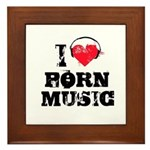 I love porn music Framed Tile