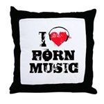 I love porn music Throw Pillow