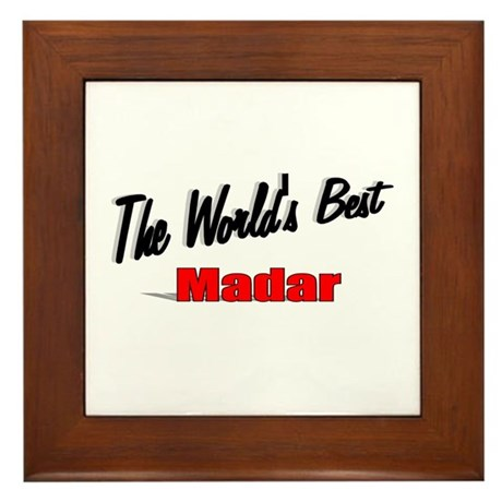 """The World's Best Madar"" Framed Tile"