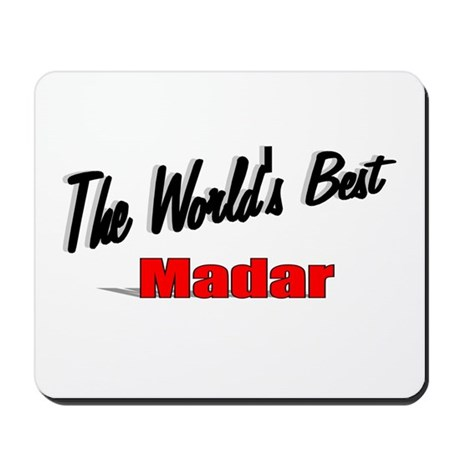 """The World's Best Madar"" Mousepad"