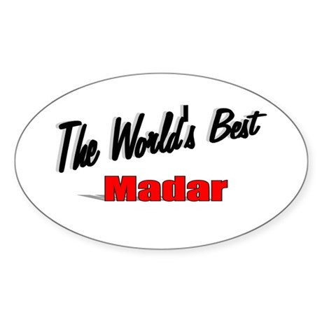 """The World's Best Madar"" Oval Sticker"