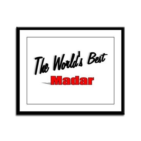"""The World's Best Madar"" Framed Panel Print"