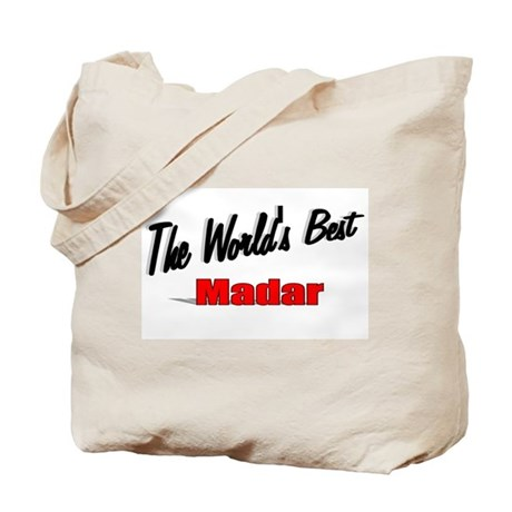 """The World's Best Madar"" Tote Bag"