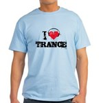 I love trance Light T-Shirt