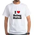 I love being hated White T-Shirt