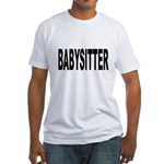 Babysitter Fitted T-Shirt