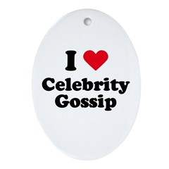 I love celebrity gossip Oval Ornament