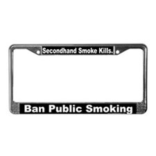 License Plate Frame: Secondhand Smoke Kills. Ban