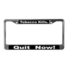 License Plate Frame: Tobacco Kills. Quit Now!