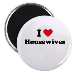 I love housewives Magnet
