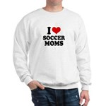 I love soccer moms Sweatshirt