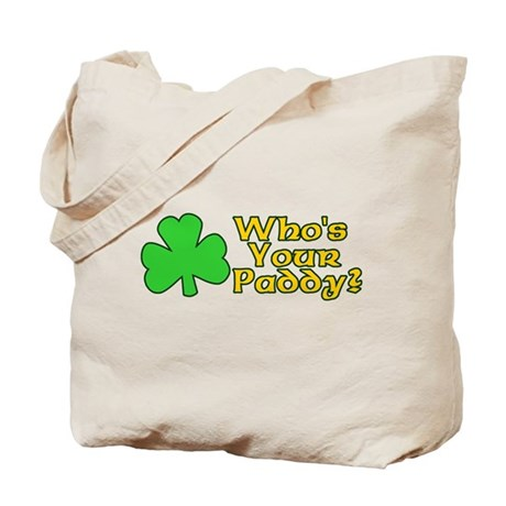 Who's Your Paddy? Tote Bag