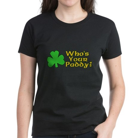 Who's Your Paddy? Womens T-Shirt