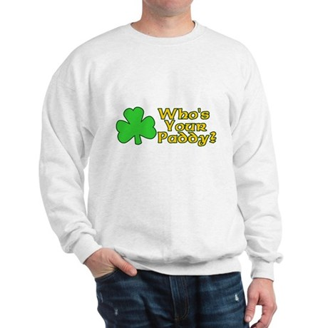 Who's Your Paddy? Sweatshirt
