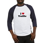 I love traffic Baseball Jersey