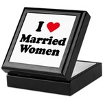 I love married women Keepsake Box