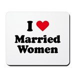 I love married women Mousepad