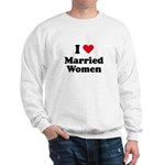 I love married women Sweatshirt