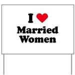 I love married women Yard Sign