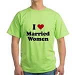 I love married women Green T-Shirt