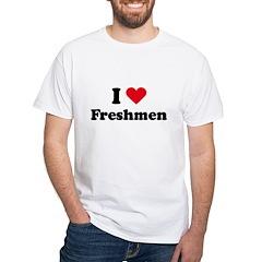 I Love Freshmen White T-Shirt