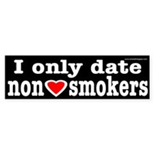 Bumper Sticker: I only date non-smokers
