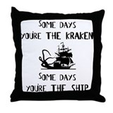 Some days the kraken, some days the ship Throw Pil