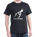 Assume the Position Dark T-Shirt