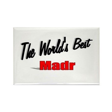 """The World's Best Madr"" Rectangle Magnet"