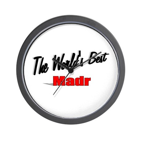 """The World's Best Madr"" Wall Clock"