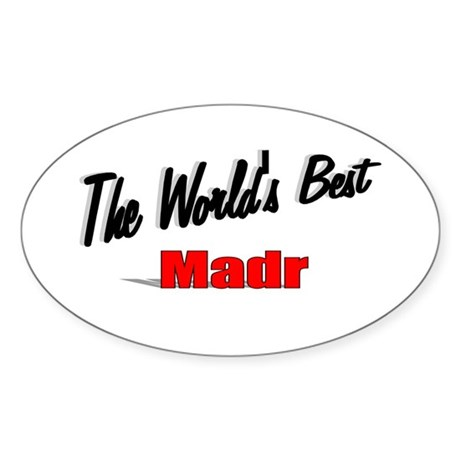 """The World's Best Madr"" Oval Sticker"