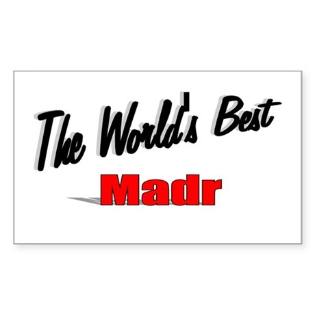 """The World's Best Madr"" Rectangle Sticker"
