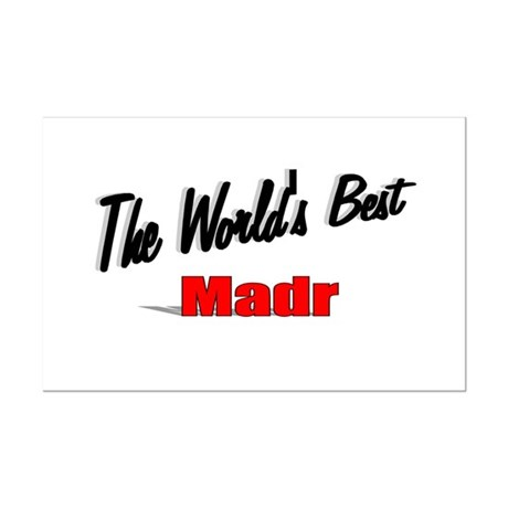 """The World's Best Madr"" Mini Poster Print"
