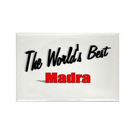 """The World's Best Madra"" Rectangle Magnet"