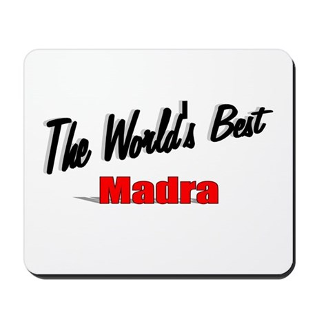 """The World's Best Madra"" Mousepad"