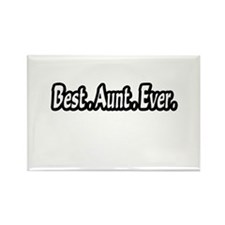 """Best.Aunt.Ever."" Rectangle Magnet"