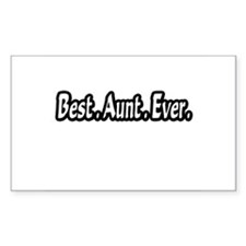 """Best.Aunt.Ever."" Rectangle Bumper Stickers"
