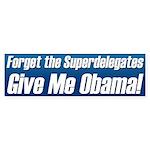 Forget the Superdelegates Obama bumper sticker