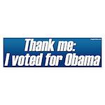 Thank me I voted for Obama bumper sticker