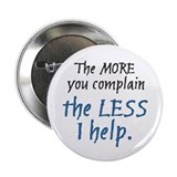 "More You Complain.. 2.25"" Button (10 pack)"
