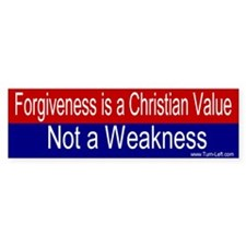 Bumper Sticker - Forgiveness is not a weakness