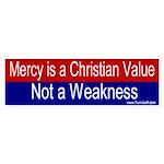 Bumper Sticker - Mercy is not a weakness