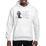 Hooded Sweatshirt - The weak can never forgive