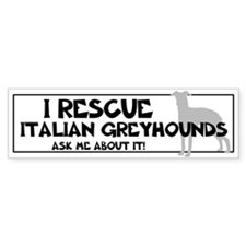 I RESCUE Italian Greyhounds Bumper Sticker