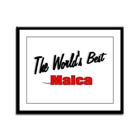 """ The World's Best Maica"" Framed Panel Print"