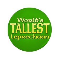 "World's Tallest Leprechaun 3.5"" Button"