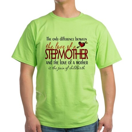 Love of a Stepmother Green T-Shirt
