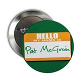 "Pat McGroin Name tag 2.25"" Button"
