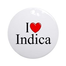 """I Love (Heart) Indica"" Ornament (Round)"